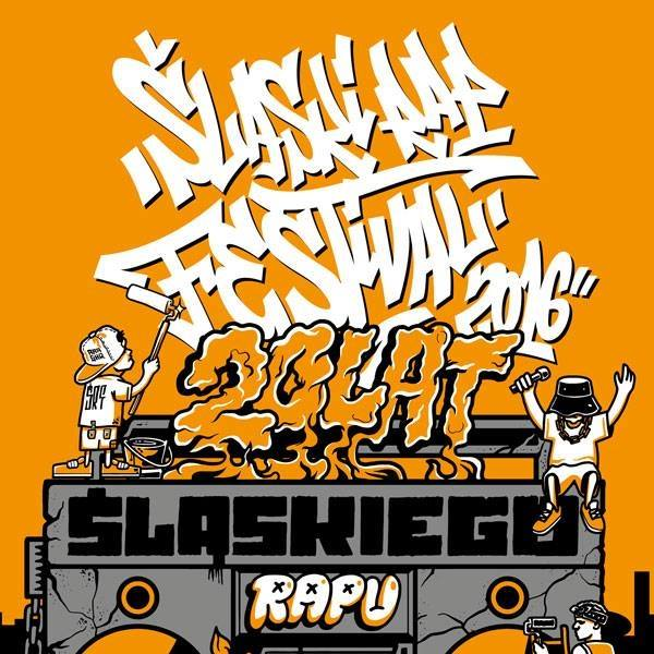 Śląski Rap Festival 2016 / 20 lat śląskiego rapu!