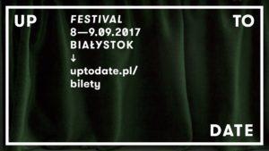 Up To Date Festival 2017! Data już znana!