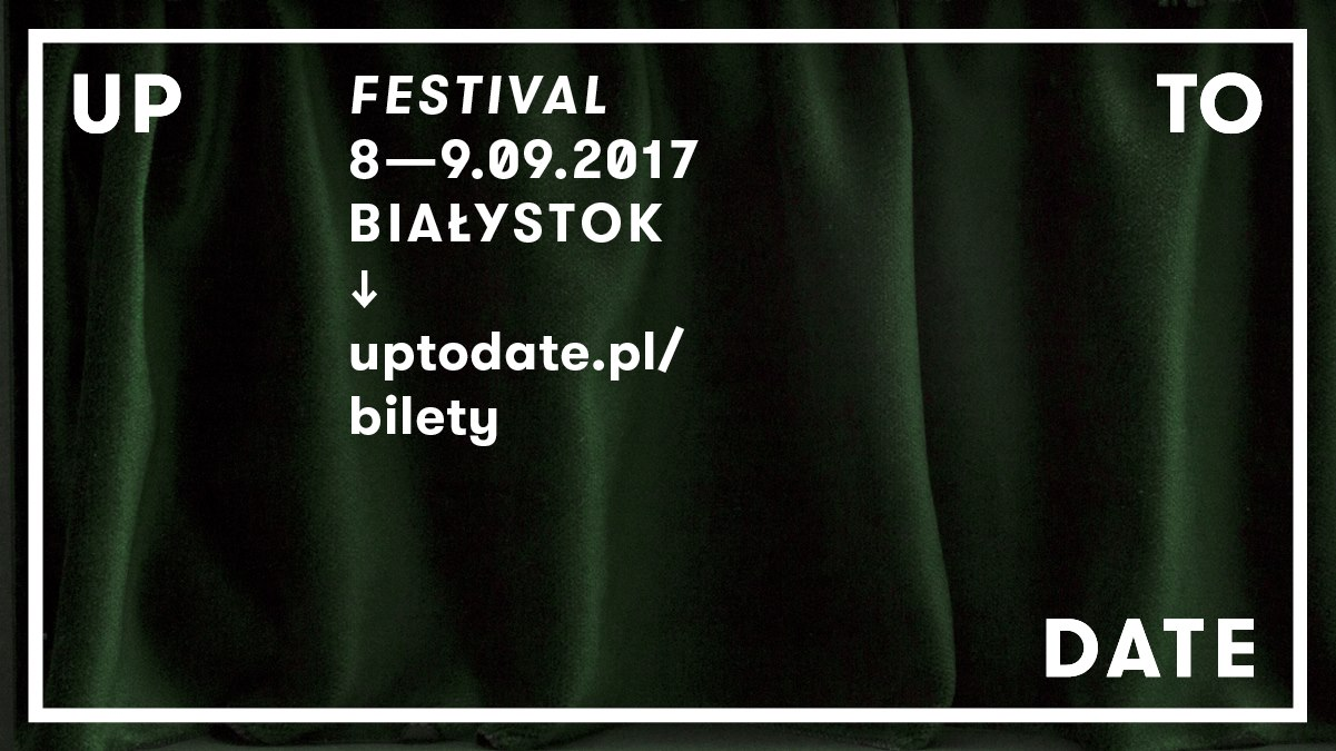 Up To Date Festival 2017! Data już znana!