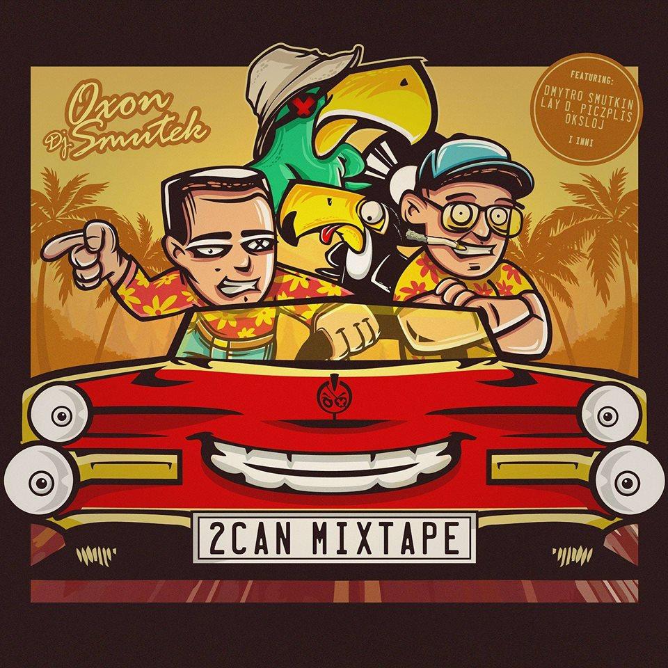 "Oxon/ DJ Smutek ""2CAN MIXTAPE"" / Premiera i Odsłuch!"