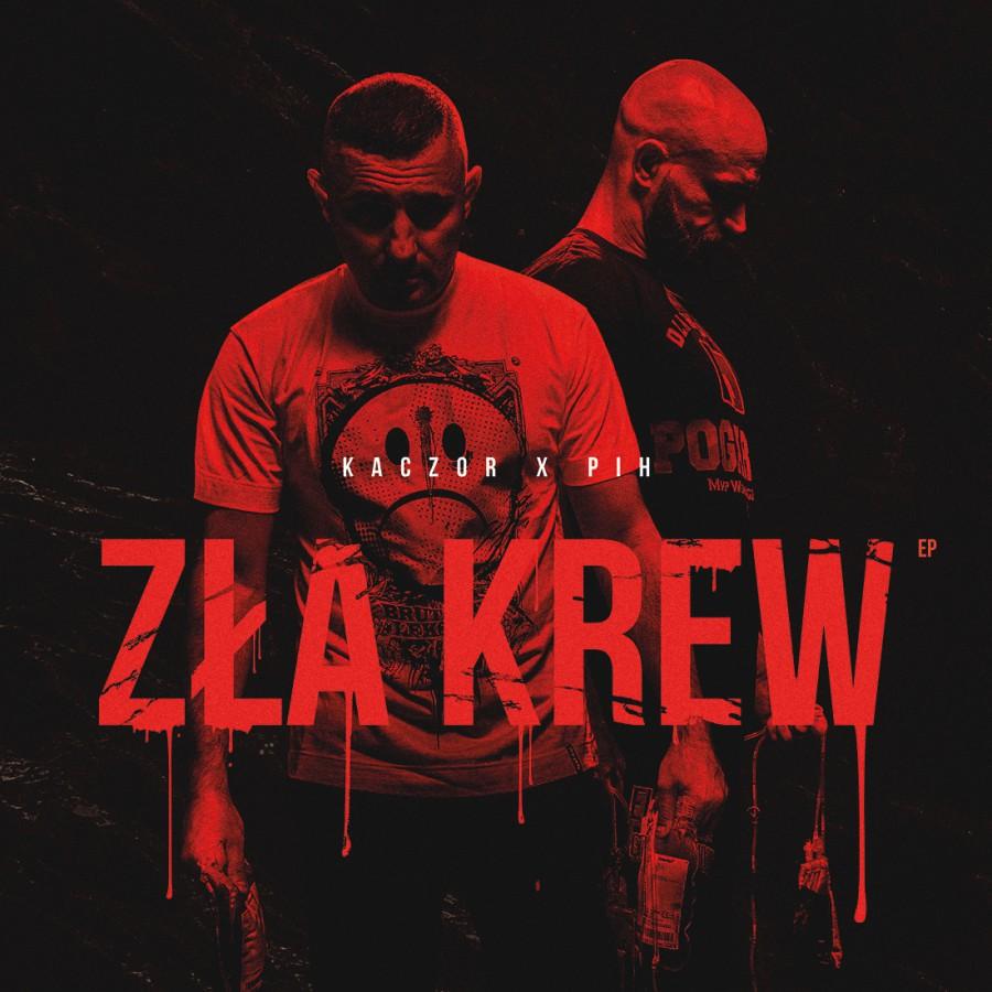 """KACZOR x PIH – """"ZŁA KREW EP""""    Premiera, kolejny singiel!"""