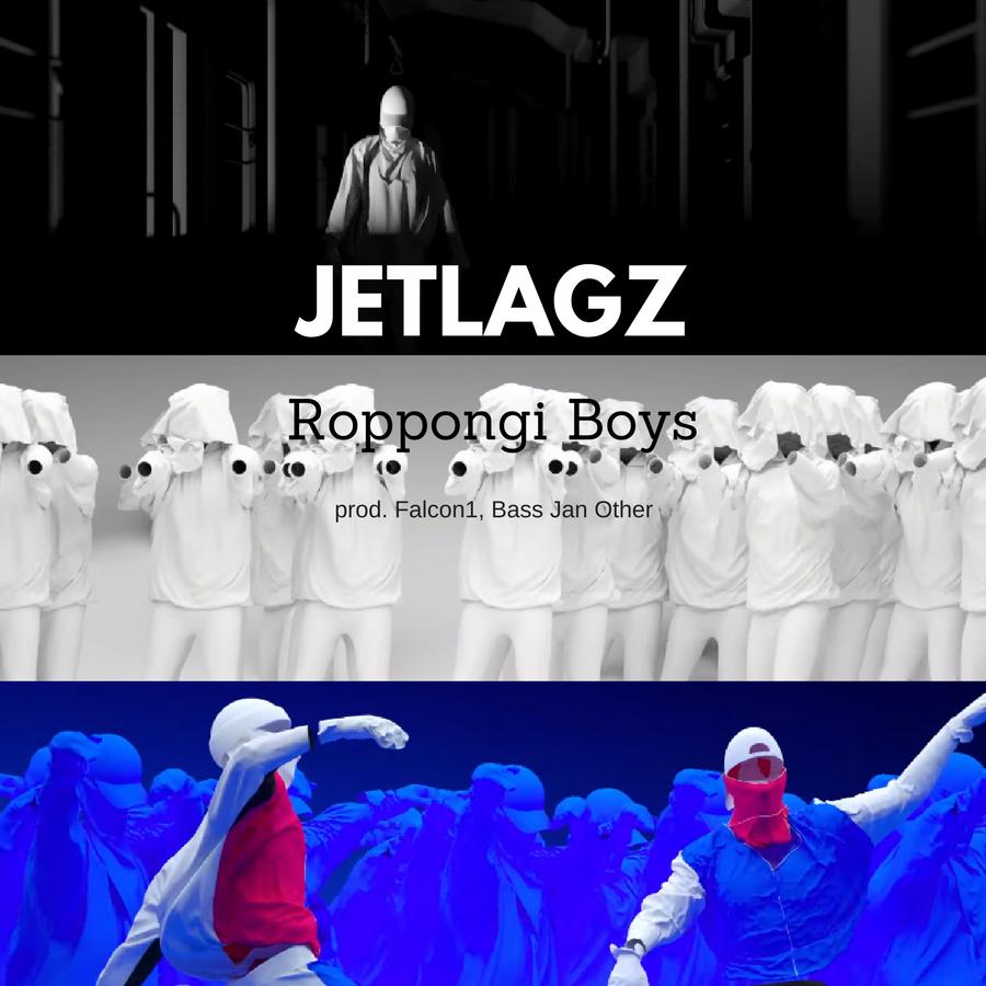 Roppongi Boys || Czyli Jetlagz z nowym klipem!