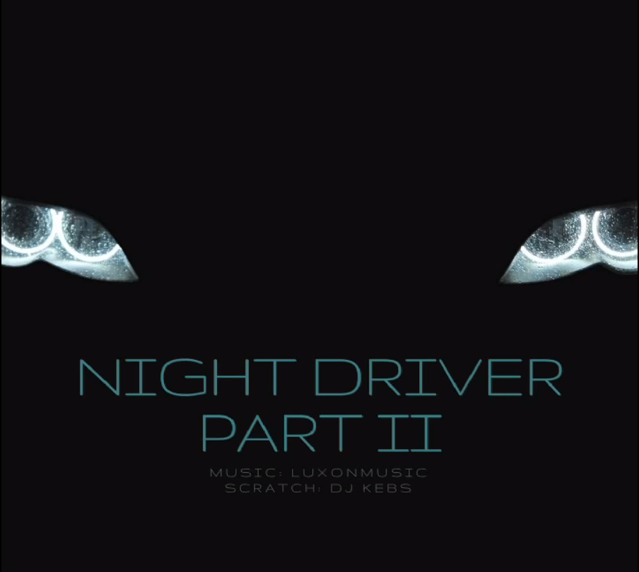 NIGHT DRIVER PART II || LXN83 feat. DJ KEBS