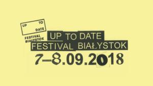 Termin już znany! || Up To Date Festival 2018!