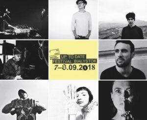 Znamy pierwszych artystów    Up To Date Festival 2018!