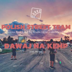 Polish Street Team – Dawaj Na Kemp! || Hip Hop Kemp!