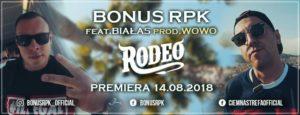 Rodeo || Nowy singiel od Bonusa RPK || Gościnnie Białas!