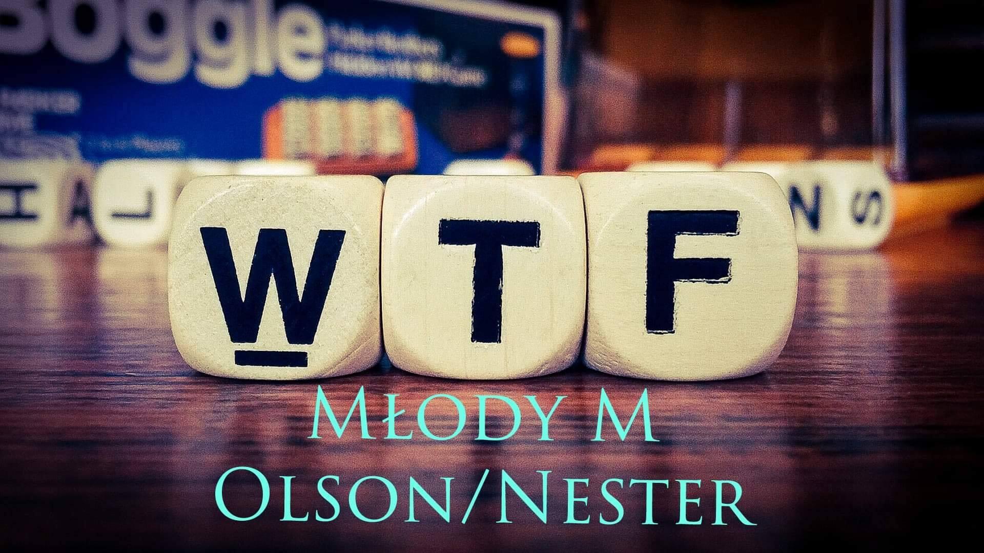 WTF? || Młody M x Nester x Olson || Nowy numer!