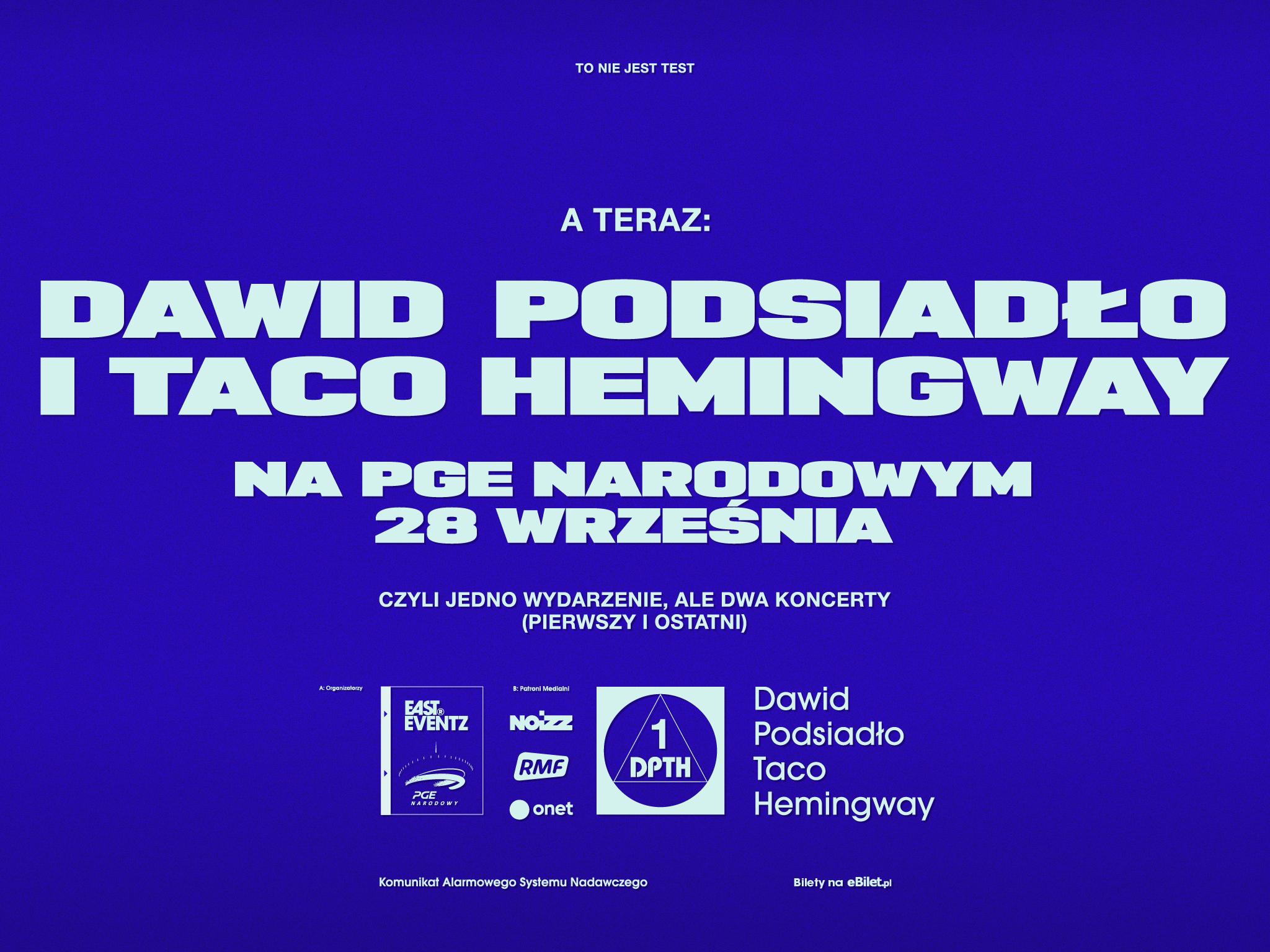A TERAZ: Dawid Podsiadło i Taco Hemingway ujawniają szczegóły koncertu!