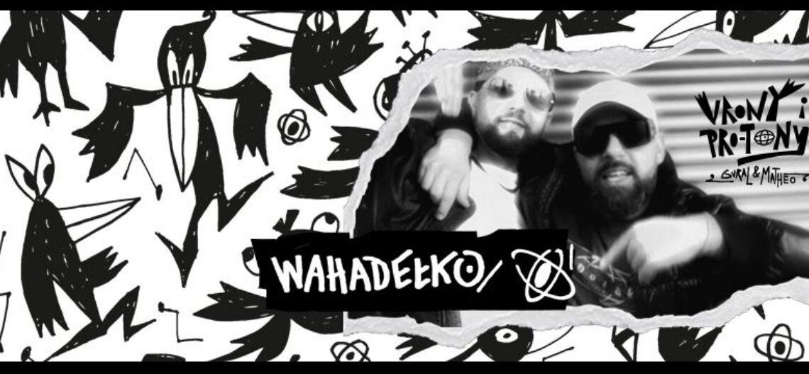 Wahadełko – Nowy singiel od donGuralesko || VRONY&PRO-TONY