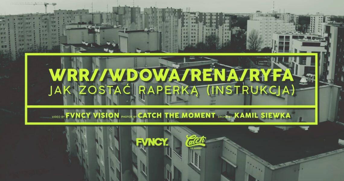 Jak zostać raperką?   Wdowa, Rena i Ryfa Ri z kolejnym singlem z WRR!
