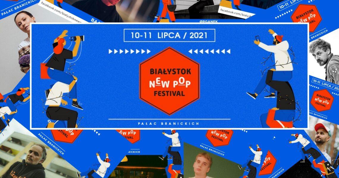 Białystok New Pop Festival 2021 wystartuje za miesiąc!