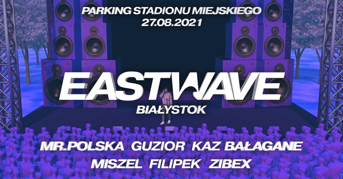 EastWave || Nowy festiwal w stolicy Podlasia! || Znamy pełen line-up!